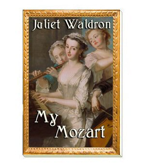 My Mozart by Juliet Waldron book cover